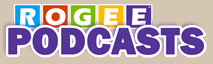 ROGEE Podcasts